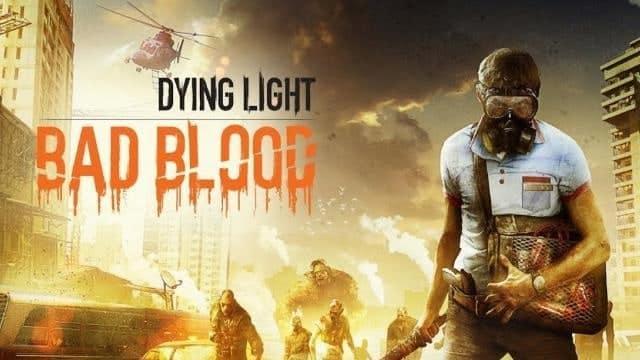 Dying Light Bad Blood herunterladen spielen