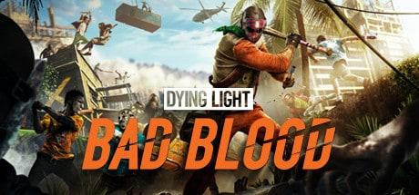 Dying Light Bad Blood herunterladen